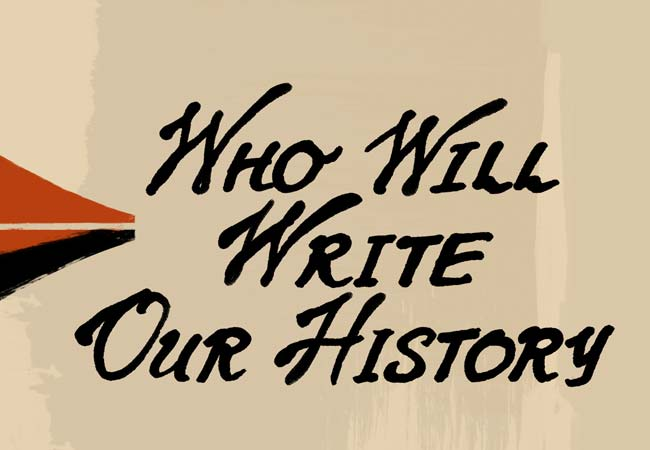 Who Will Write Our History Image